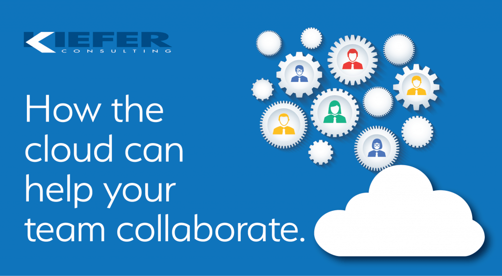 Image promoting the Kiefer blog called - How the cloud can help your team collaborate.